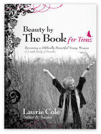 Beauty by The Book for Teens Bible Study by Laurie Cole ...