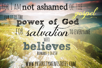 For I am not ashamed of the gospel, for it is the power of God for salvation to everyone who believes