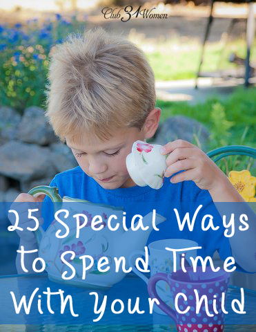 Pins for the Christian Mom: 25 Special Ways to spend time with your child
