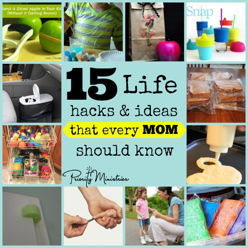 15 Life hacks and ideas that every mom should know