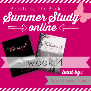 Beauty by The Book Summer Study week 4